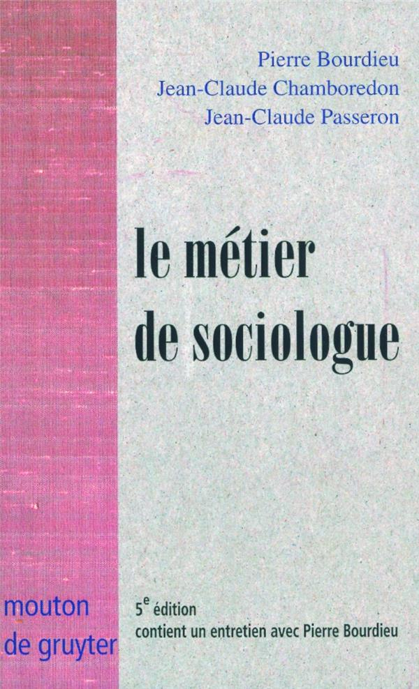 Metier de sociologue - prealables epistemologiques. avec un
