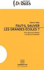 Vente Livre Numérique : Faut-il sauver les grandes écoles ?  - Pierre VELTZ