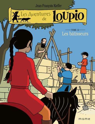 LES AVENTURES DE LOUPIO T.12  -  LES BATISSEURS