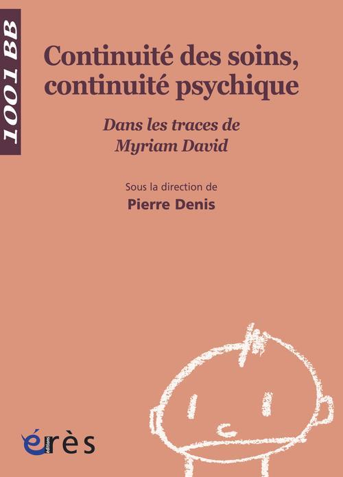 Continuite Des Soins, Continuite Psychique ; Dans Les Traces De Myriam David