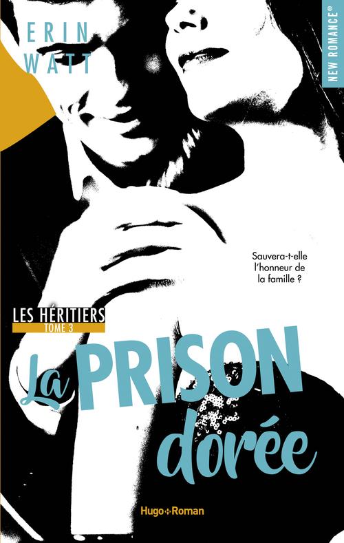 Les héritiers - tome 3 La prison dorée -Extrait offert-