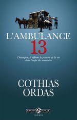 Vente Livre Numérique : L'ambulance 13  - Patrick Cothias - Patrice Ordas