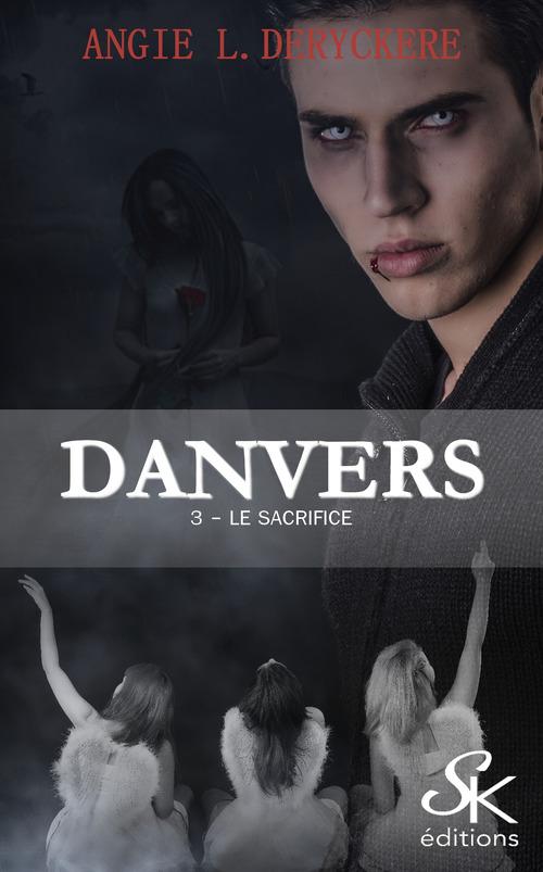 Danvers t.3 ; le sacrifice