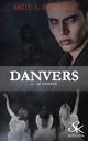 Danvers t.3 ; le sacrifice  - Angie L. Deryckère
