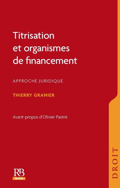 Titrisation et organismes de financement ; approche juridique