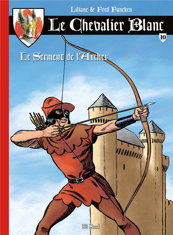 Le Chevalier Blanc T.10 ; le serment de l'archer