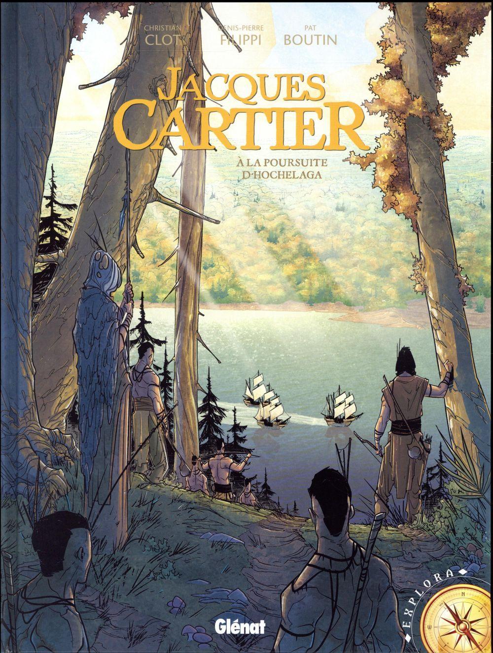 Jacques Cartier ; à la poursuite d'Hochelaga