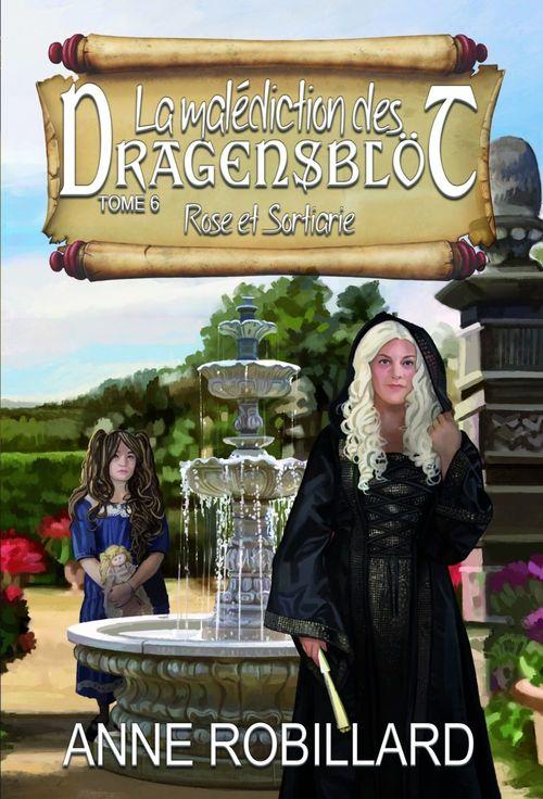 La malédiction des Dragensblöt 06 : Rose et Sortiarie
