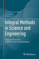 Vente Livre Numérique : Integral Methods in Science and Engineering  - Paul Harris - Christian Constanda