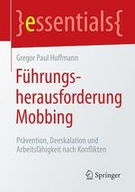 Führungsherausforderung Mobbing  - Gregor Paul Hoffmann