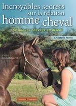 Incroyables secrets sur la relation homme/cheval, ce que les chevaux en disent  - Christelle Perrin