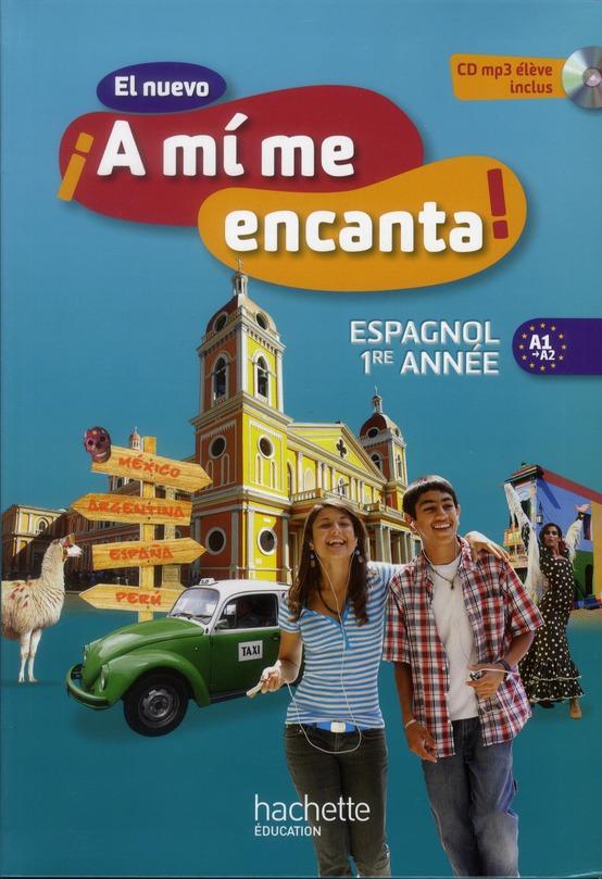 El Nuevo A Mi Me Encanta Espagnol 1ere Annee 4eme Livre De L Eleve Edition 2012 O Montaufray Hachette Education Grand Format