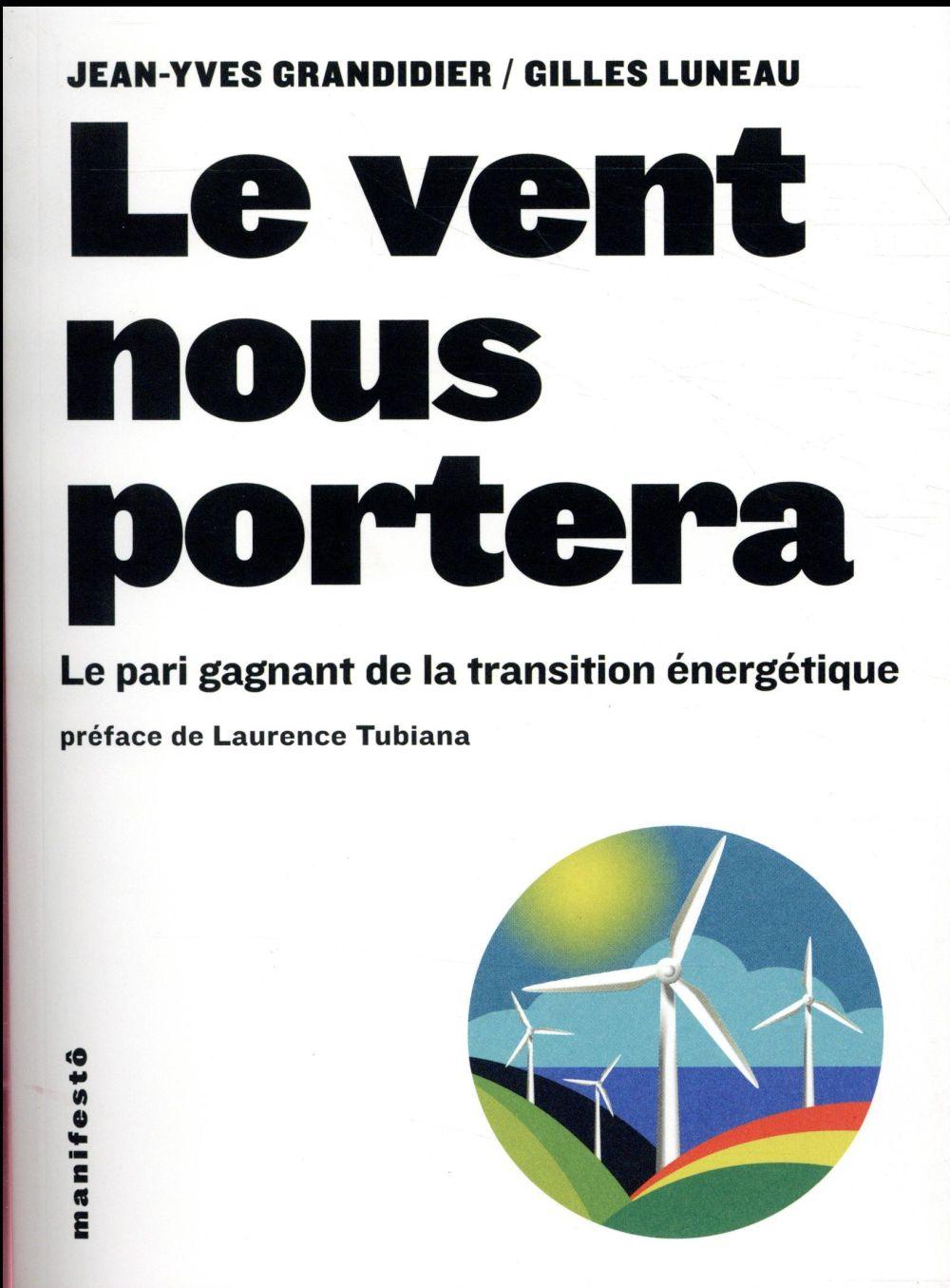 Le vent nous portera ; le pari gagnant de la transition énergétique