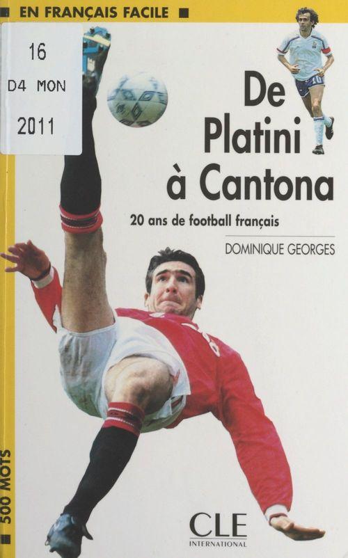 De Platini à Cantona, 20 ans de football français