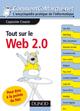 Tout sur le web 2.0 ; pour être à la pointe du net