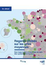 Regards croisés sur les villes moyennes  - Commissariat General - Commissariat général à l'égalité des territoires (CGET)