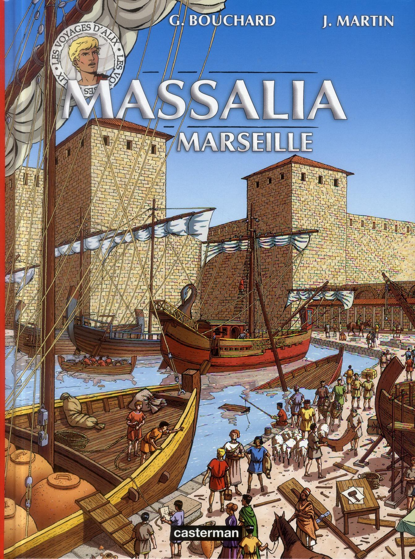 Les voyages d'Alix ; Massalia - Marseille