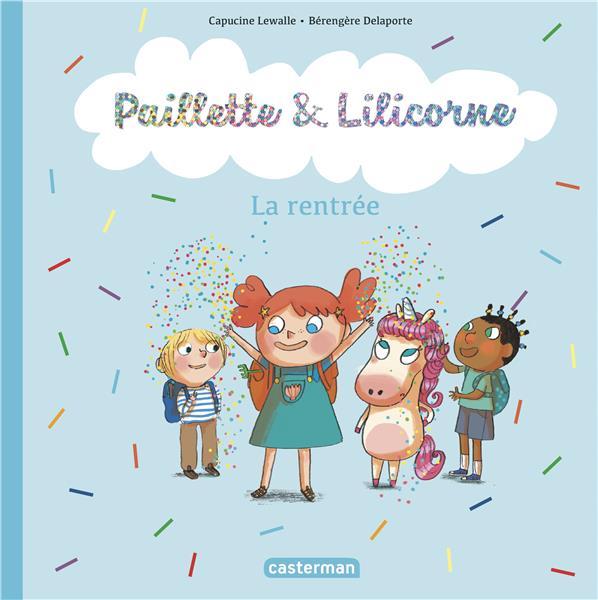 Paillette et Lilicorne T.1 ; la rentrée
