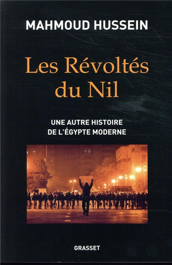 Les révoltés du Nil ; une autre histoire de l'Egypte moderne