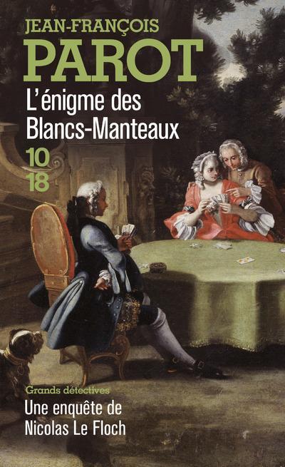 Les Enquetes De Nicolas Le Floch T.1 ; L'Enigme Des Blancs-Manteaux
