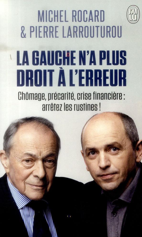 La gauche n'a plus droit à l'erreur ; chômage, précarité, crise financière : arrêtez les rustines !