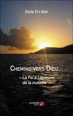 Chemins vers Dieu...  - Evelyne Ette-Akre