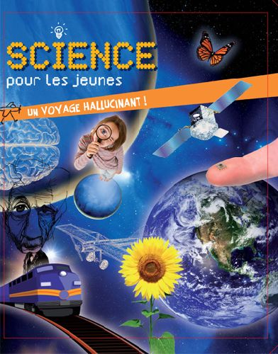 Science pour les jeunes ; un voyage hallucinant !