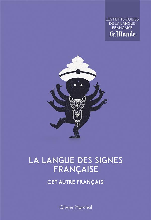 La langue des signes française ; cet autre français
