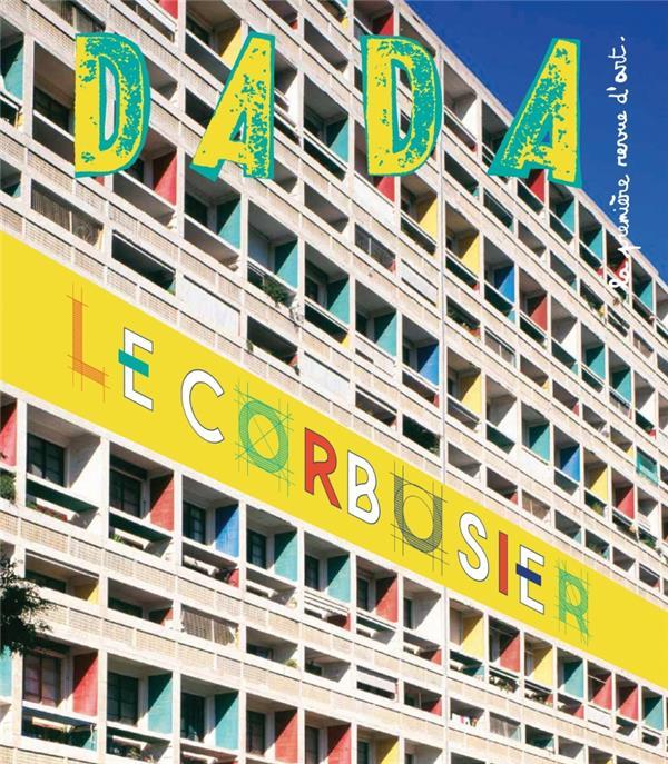 Le corbusier (revue dada n 201)