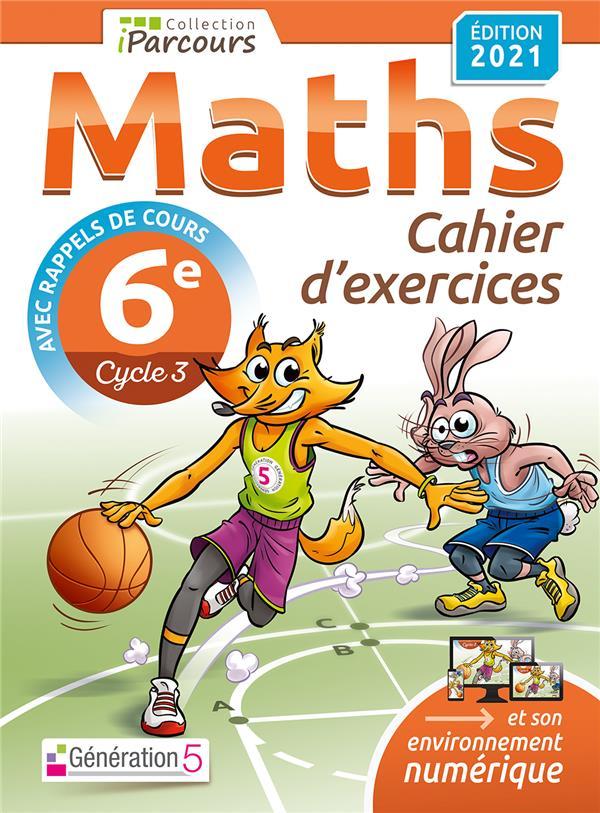 IPARCOURS ; maths : 6e ; cahier d'exercices ; avec rappels de cours (édition 2021)