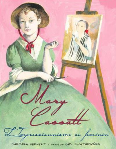 Mary Cassatt ; l'impressionnisme au féminin