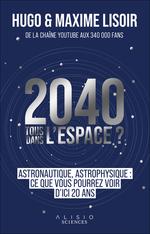 Vente Livre Numérique : 2040 : Tous dans l'espace ?  - Maxime Lisoir - Hugo Lisoir