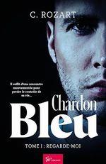 Chardon bleu - Tome 1  - C. Rozart
