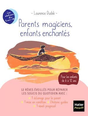 Parents magiciens, enfants enchantés