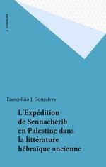 L'Expédition de Sennachérib en Palestine dans la littérature hébraïque ancienne