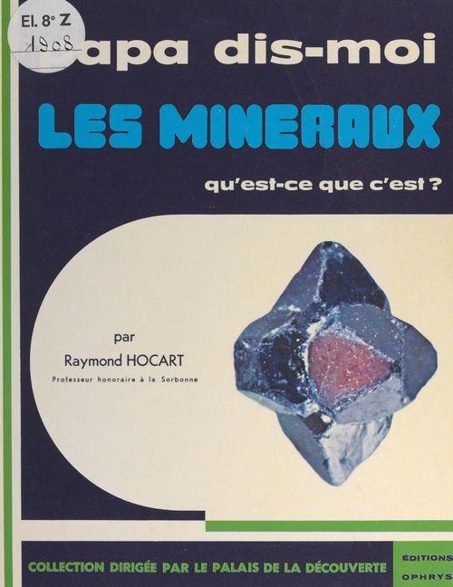 Les minéraux, qu'est-ce que c'est ?