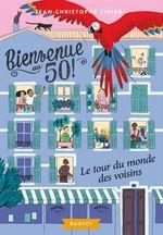 Vente Livre Numérique : Bienvenue au 50 - Le tour du monde des voisins  - Jean-Christophe Tixier