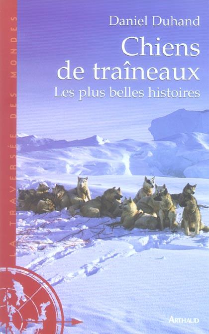 chiens de traineaux - les plus belles histoires
