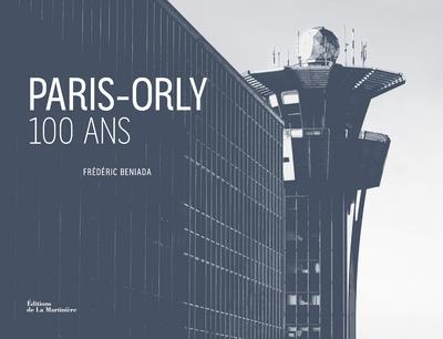 Paris-Orly ; 100 ans
