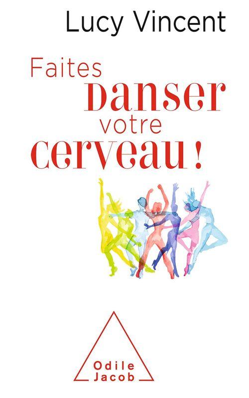 Faites danser votre cerveau