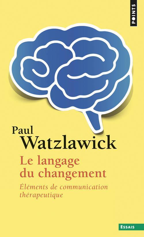 le langage du changement ; éléments de communication thérapeutique