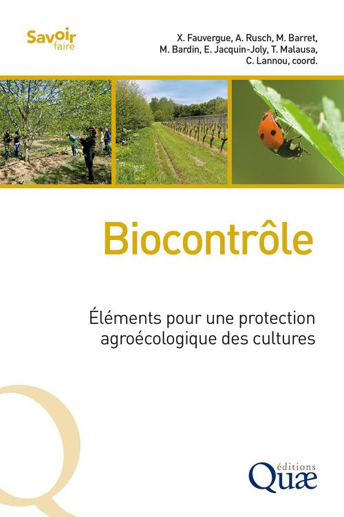 Biocontrôle ; éléments pour une protection agroécologique des cultures