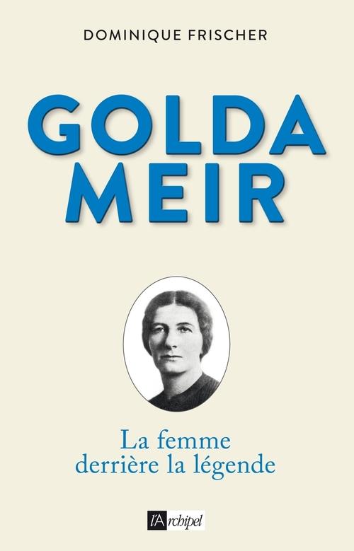 Golda Meir - La femme derrière la légende