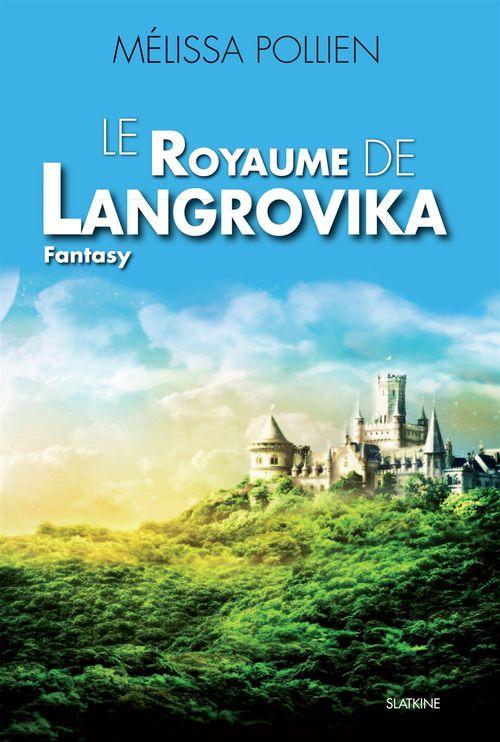 Le royaume de Langrovika  - Melissa Pollien