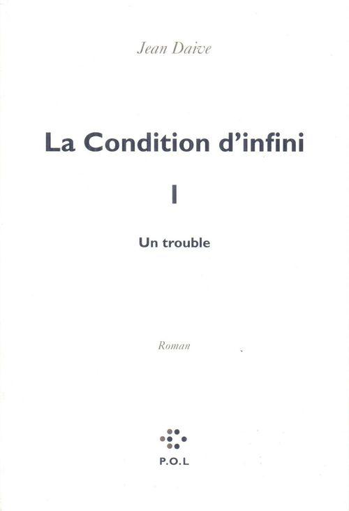 La condition d'infini t.1 ; un trouble