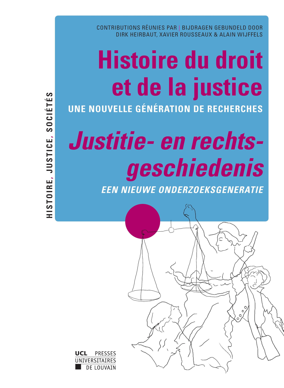 histoire du droit et de la justice ; une nouvelle génération de recherches