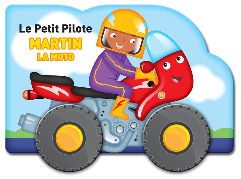 le petit pilote ; Martin la moto