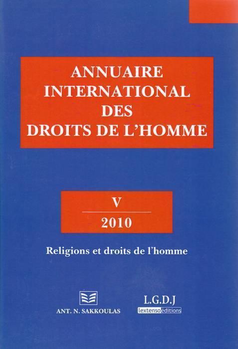 Annuaire international des droits de l'homme t.5 ; religions et droits de l'homme (édition 2010)