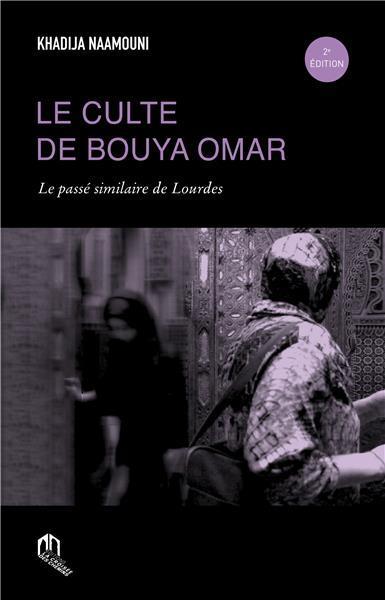 Culte de bouya omar (le) : le passe similaire de lourdes