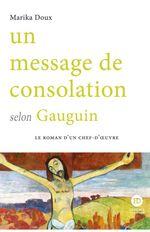 Un message de consolation selon Gauguin  - Marika Doux